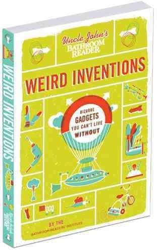 Uncle John's Bathroom Reader Weird Inventions (Paperback)