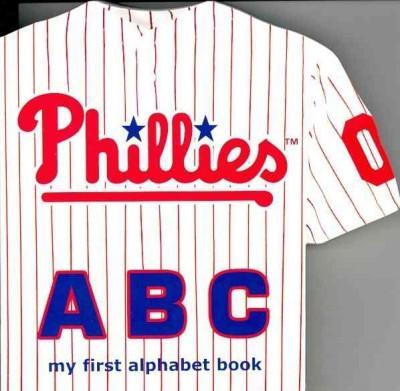 Philadelphia Phillies ABC: My First Alphabet Book (Board book)
