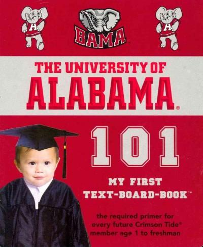 The University of Alabama 101: My First Text-Board-Book (Board book)
