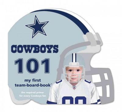 Dallas Cowboys 101: My First Team-Board-Book (Board book)