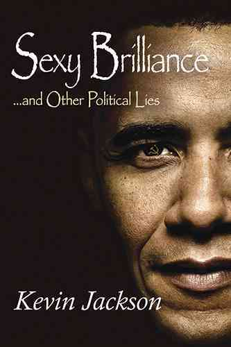 Sexy Brilliance...and Other Political Lies! (Hardcover)