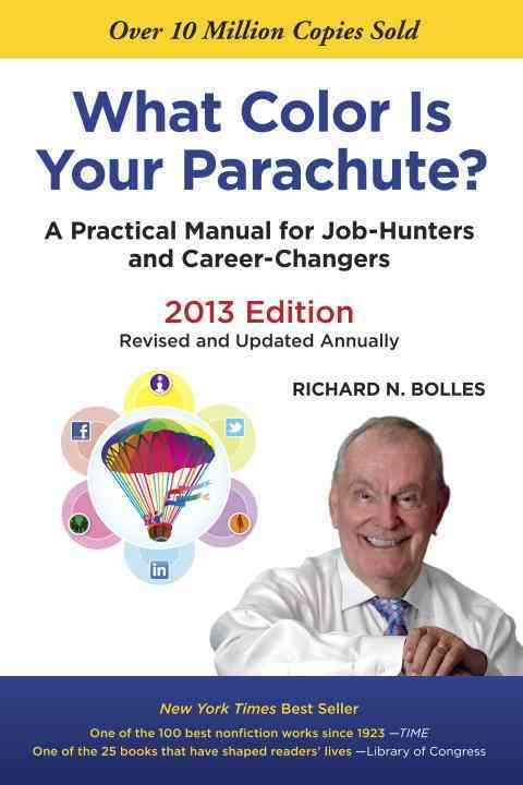 What Color Is Your Parachute?: A Practical Manual for Job-Hunters and Career-Changers (Paperback)