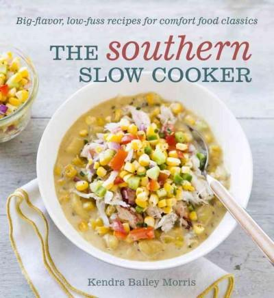 The Southern Slow Cooker: Big-Flavor, Low-Fuss Recipes for Comfort Food Classics (Paperback)