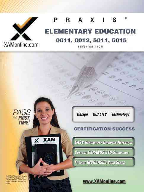 PRAXIS Elementary Education 0011, 0012, 5011, 5015