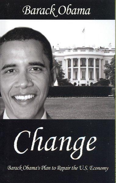 Change: Barack Obama's Plan to Repair the U.s. Economy (Paperback)