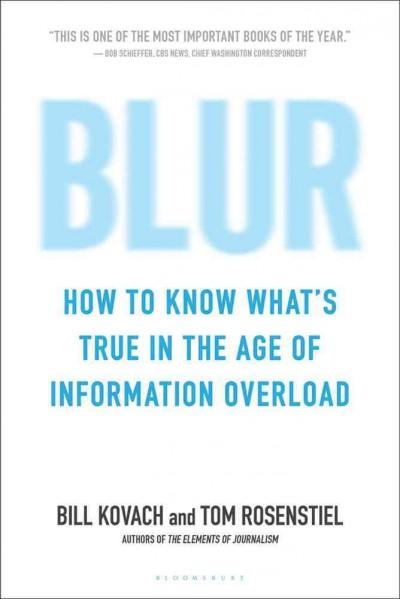 Blur: How to Know What's True in the Age of Information Overload (Paperback)