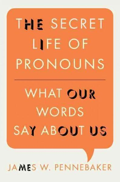 The Secret Life of Pronouns: What Our Words Say About Us (Hardcover)