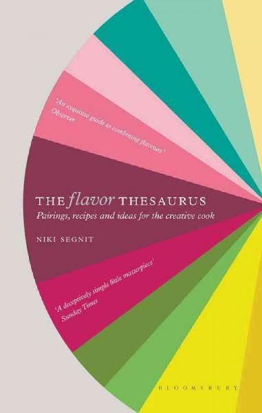 The Flavor Thesaurus: Pairings, Recipes and Ideas for the Creative Cook (Hardcover)