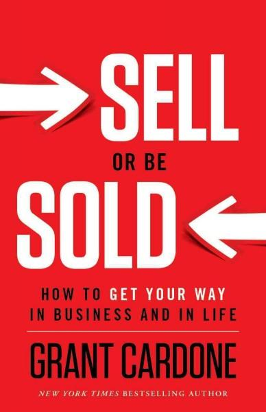 Sell or Be Sold: How to Get Your Way in Business and in Life (Hardcover) - Thumbnail 0
