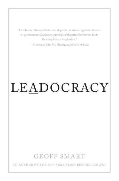 Leadocracy: Hiring More Great Leaders (Like You) into Government (Hardcover)