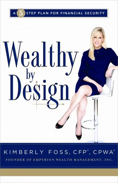 Wealthy by Design: A 5-Step Plan for Financial Security (Hardcover)