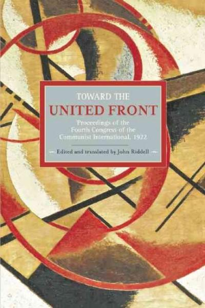 Toward the United Front: Proceedings of the Fourth Congress of the Communist International, 1922 (Paperback)