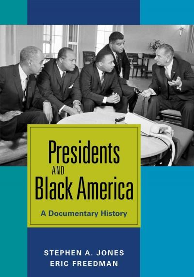 Presidents and Black America: A Documentary History (Hardcover)