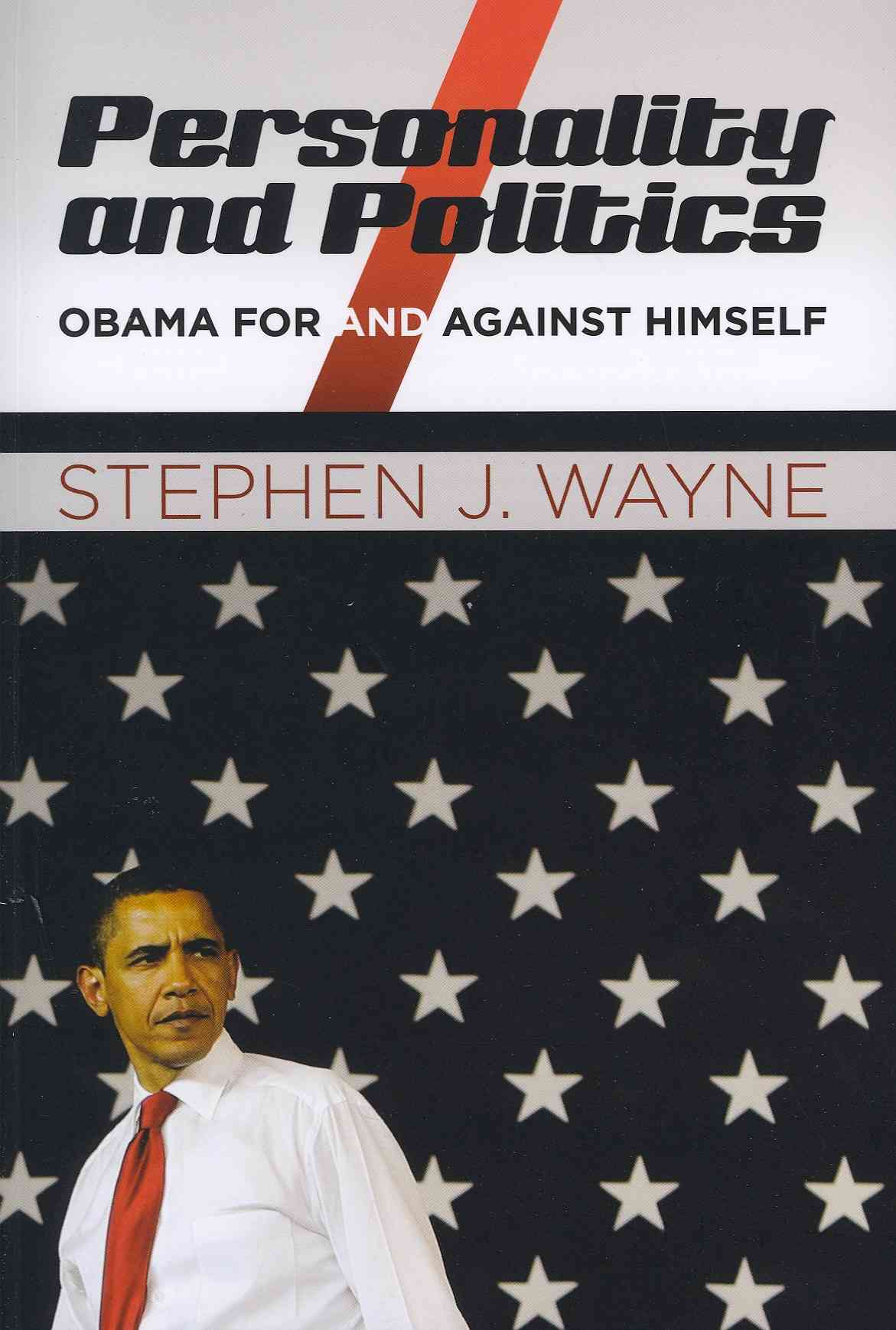 Personality and Politics: Obama for and Against Himself (Paperback)