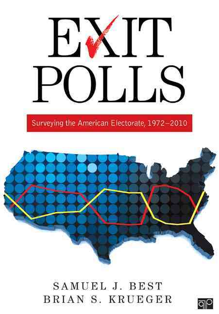 Exit Polls: Surveying the American Electorate, 1972-2010 (Hardcover)