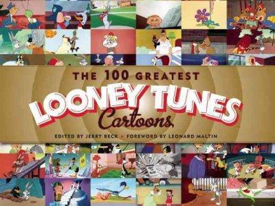 The 100 Greatest Looney Tunes Cartoons (Hardcover)