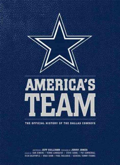 America's Team: The Official History of the Dallas Cowboys (Hardcover)