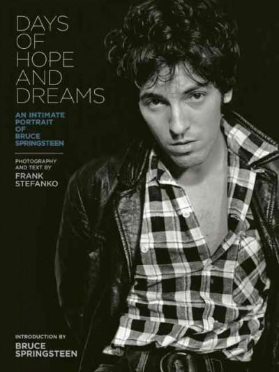 Days of Hope and Dreams: An Intimate Portrait of Bruce Springsteen (Hardcover)