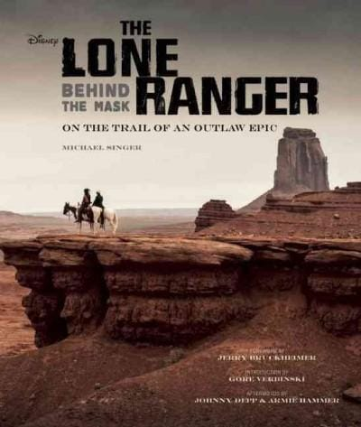 The Lone Ranger: Behind the Mask (Hardcover)