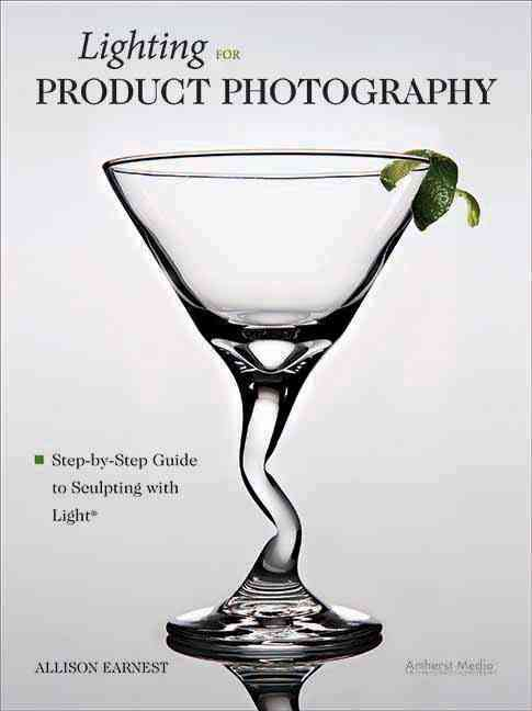 Lighting for Product Photography: The Digital Photographer's Step-by-step Guide to Sculpting With Light (Paperback)