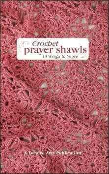 Crochet Prayer Shawls: 15 Wraps to Share (Hardcover)