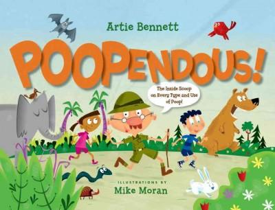 Poopendous!: The Inside Scoop on Every Type and Use of Poop! (Hardcover)
