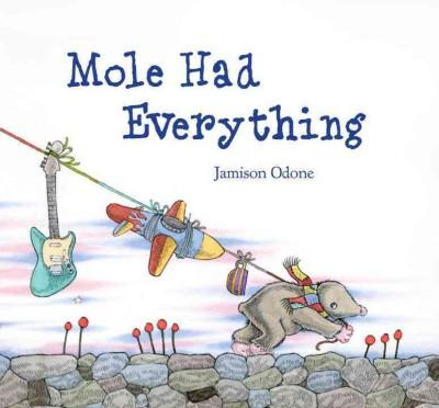 Mole Had Everything (Hardcover)