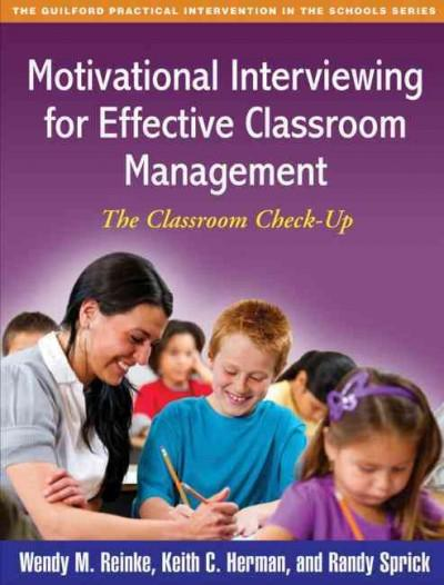 Motivational Interviewing for Effective Classroom Management: The Classroom Check-Up (Paperback)