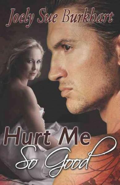 Hurt Me So Good (Paperback)