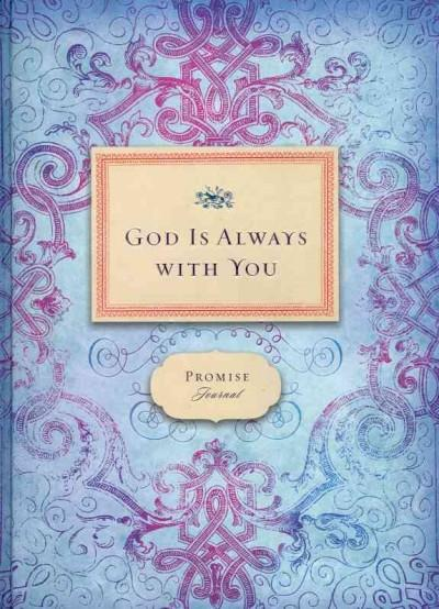 God Is Always With You: A Promise Journal (Notebook / blank book)