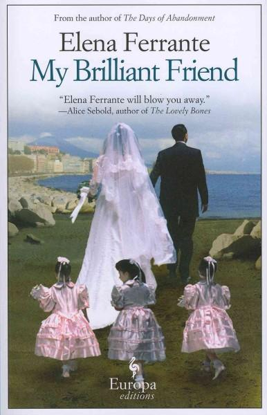 My Brilliant Friend: Childhood, Adolescence (Paperback)