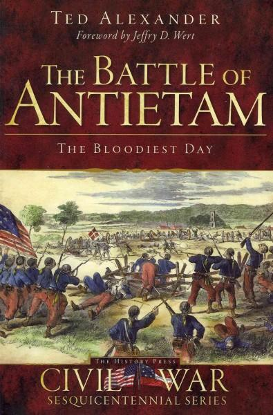 The Battle of Antietam: The Bloodiest Day (Paperback)
