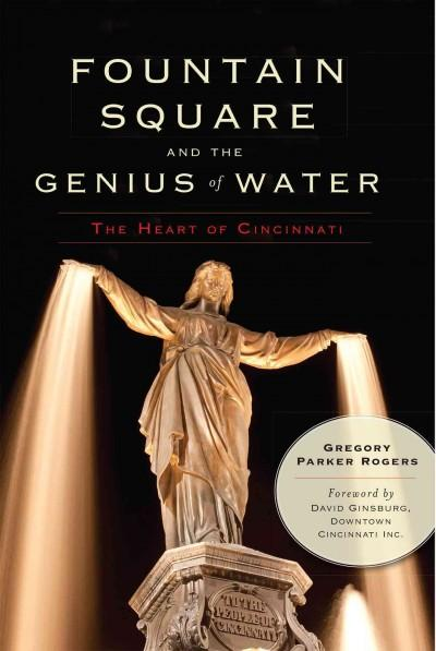 Fountain Square and the Genius of Water: The Heart of Cincinnati (Paperback)