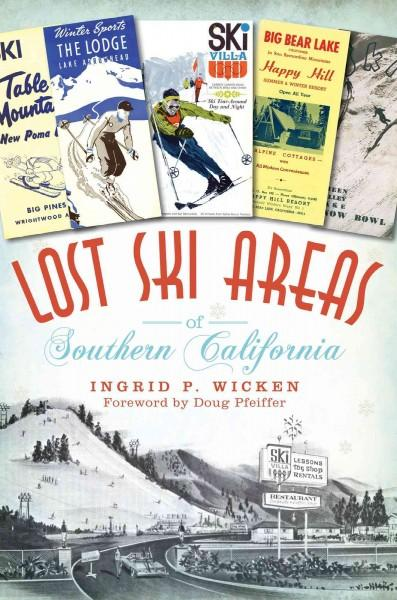 Lost Ski Areas of Southern California (Paperback)