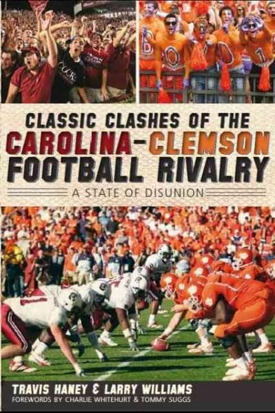 Classic Clashes of the Carolina-Clemson Football Rivalry: A State of Disunion (Paperback)