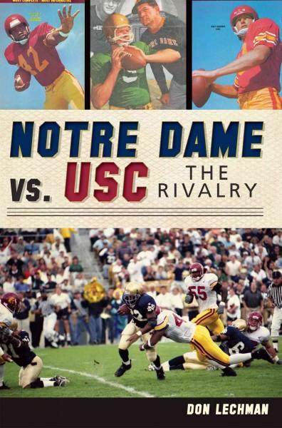 Notre Dame Vs. USC: The Rivalry (Paperback)