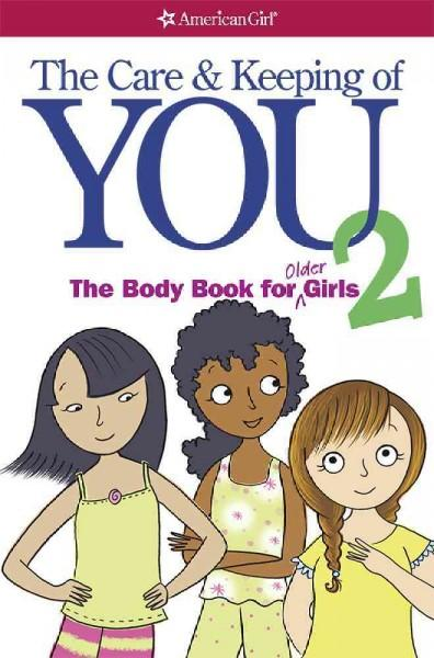 The Care and Keeping of You 2: The Body Book for Older Girls (Paperback) - Thumbnail 0