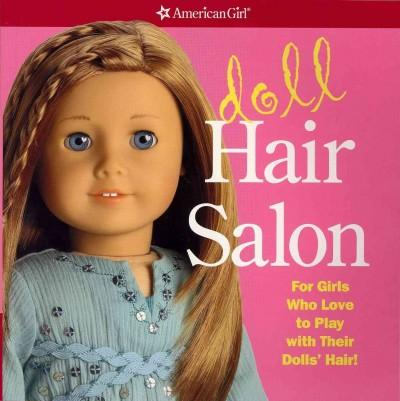 Doll Hair Salon: For Girls Who Love to Play With Their Dolls' Hair!