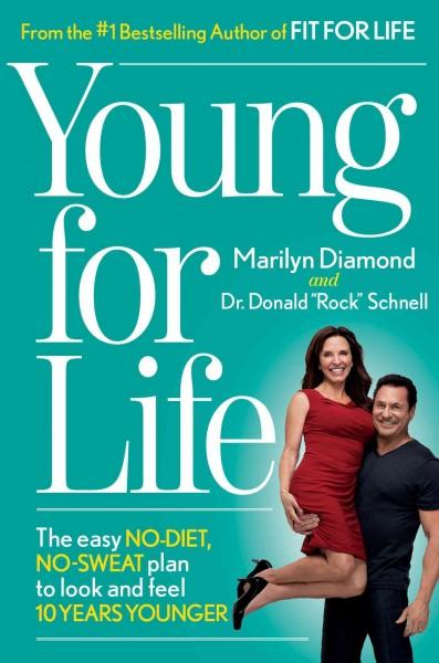 Young for Life: The Easy No-Diet, No-Sweat Plan to Look and Feel 10 Years Younger (Hardcover)