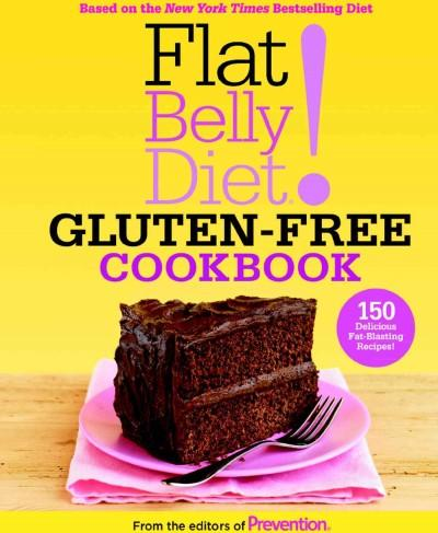 Flat Belly Diet! Gluten-Free Cookbook: 150 Delicious Fat-Blasting Recipes! (Hardcover)