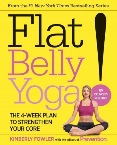 Flat Belly Yoga: The 4-Week Plan to Strengthen Your Core (Paperback)
