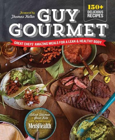 Guy Gourmet: Great Chefs' Best Meals for a Lean & Healthy Body (Hardcover)