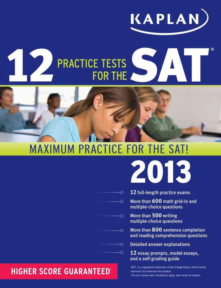 Kaplan 12 Practice Tests for the SAT 2013 (Paperback)