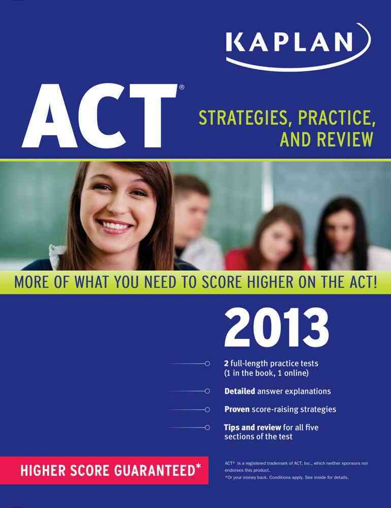 Kaplan ACT 2013: Strategies, Practice, and Review (Paperback)