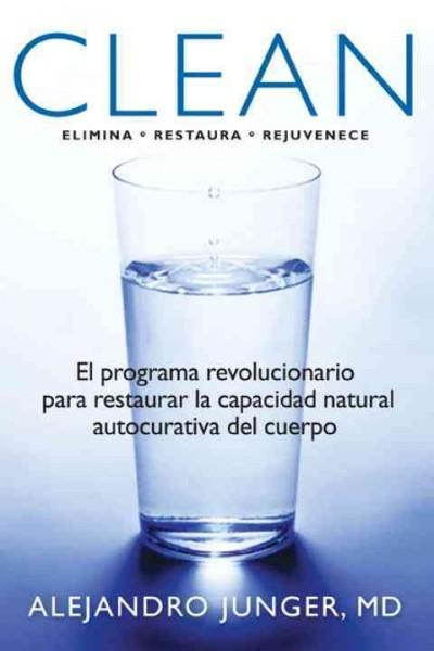 Clean: El programa revolucionario para restaurar la capacidad natural autocurativa del cuerpo (Paperback)