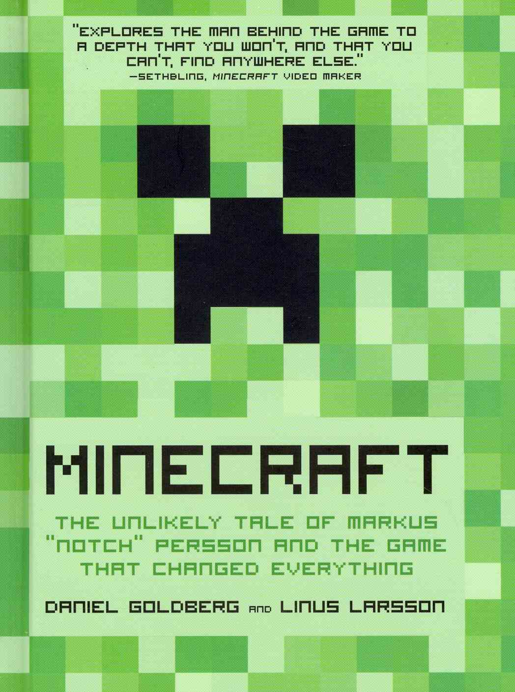 "Minecraft: The Unlikely Tale of Markus ""Notch"" Persson and the Game That Changed Everything (Hardcover)"