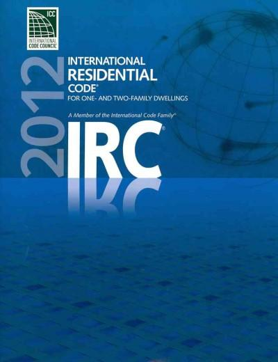 International Residential Code for One- and Two- Family Dwellings 2012 (Paperback)