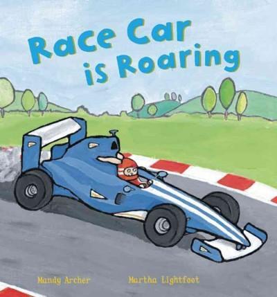 Race Car Is Roaring (Hardcover)