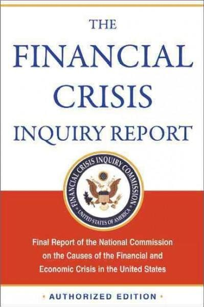 The Financial Crisis Inquiry Report: Final Report of the National Commission on the Causes of the Financial and E... (Paperback)