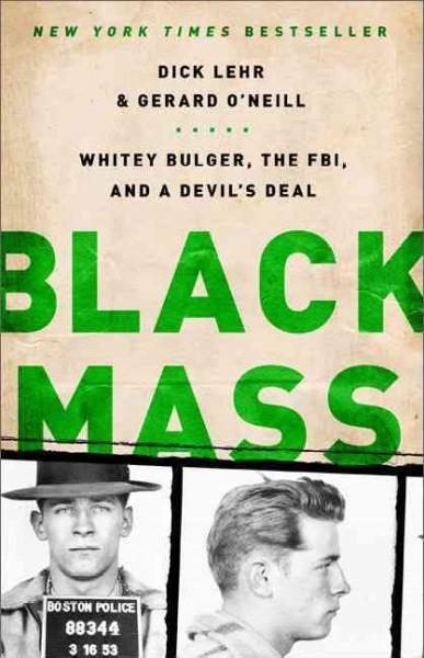 Black Mass: Whitey Bulger, the FBI, and a Devil's Deal (Paperback)